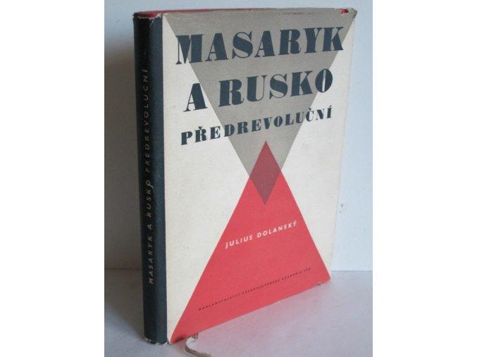 Masaryk a Rusko předrevoluční