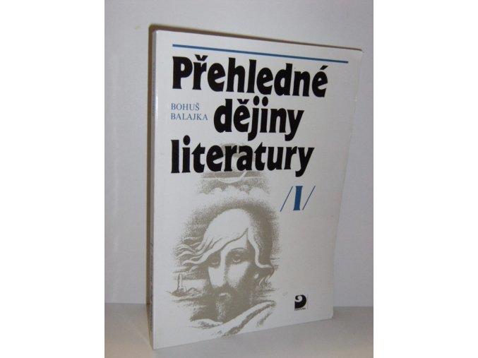 Přehledné dějiny literatury:Dějiny české literatury s přehledem vývojových tendencí světové literatury do devadesátých let 19.století I.díl