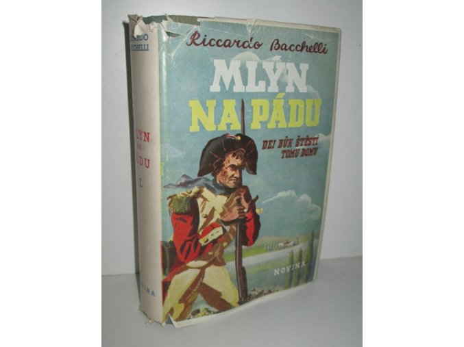 Mlýn na Pádu : Il mulino del Po : Historický román. I. díl, Dej Bůh štěstí tomu domu