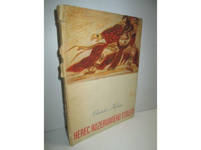 Herec rozervaného století : výtvarná monografie Václava Vydry