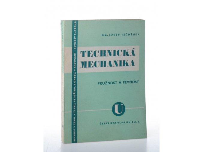 Technická mechanika pro vyšší průmyslové školy i pro praxi. Díl třetí, Pružnost a pevnost