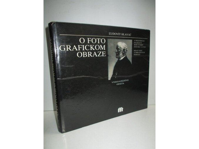 O fotografickom obraze a niektorých otázkach jeho tvorby estetiky a etiky : Desať esejí a obrazových podesejí