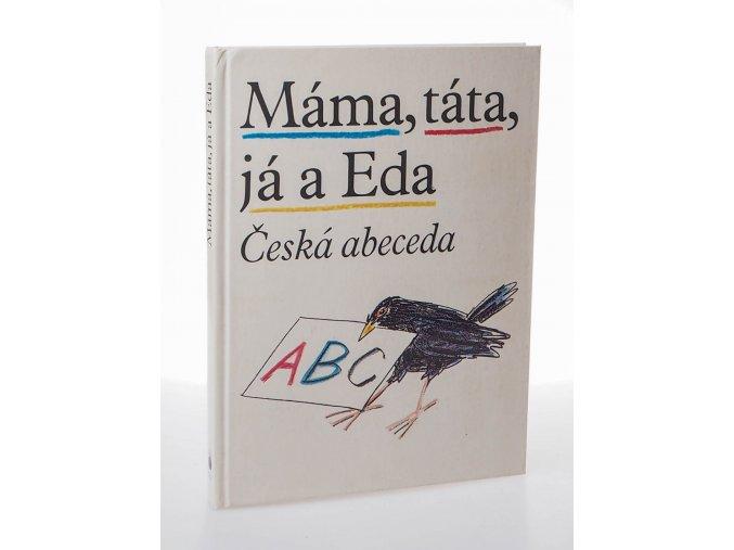 Slabikář Máma, táta, já a Eda-Česká abeceda