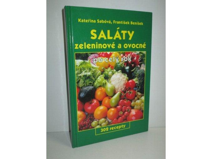 Saláty zeleninové a ovocné po celý rok : 302 recepty