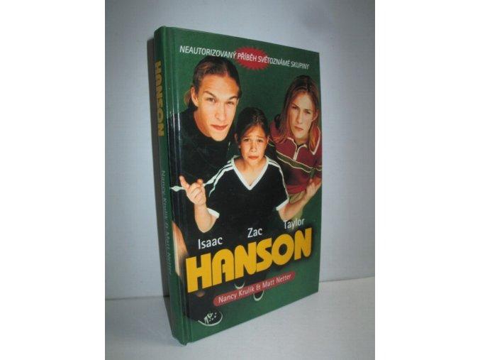 Taylor Hanson - Isaac Hanson - Zac Hanson : neautorizovaný příběh světoznámé skupiny