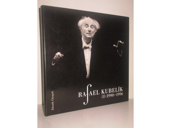 Rafael Kubelík v Praze 1990-1996 : Rafael Kubelík in Prague 1990-1996 = Rafael Kubelík in Prag 1990-1996