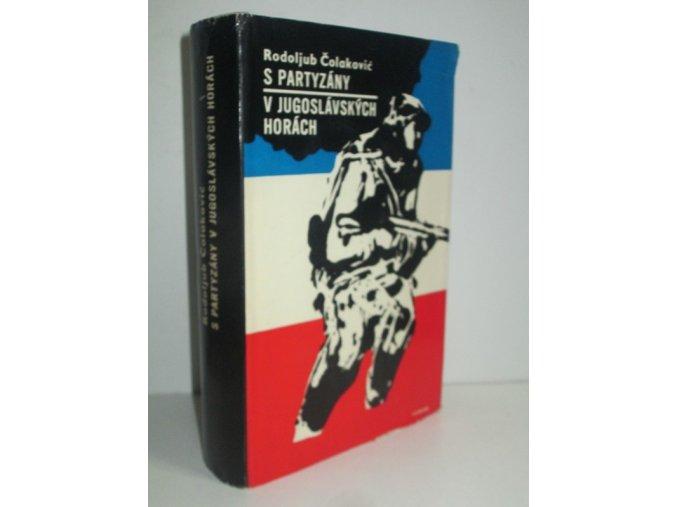 S partyzány v jugoslávských horách : zápisky z osvobozenecké války