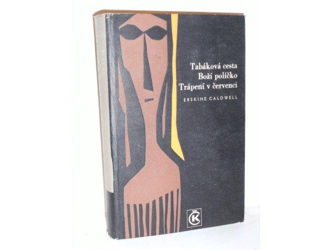 Tabáková cesta : Boží políčko ; Trápení v červenci