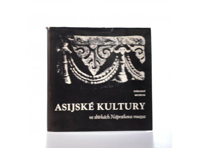 Asijské kultury ve sbírkách Náprstkova muzea : stálá expozice na zámku v Liběchově