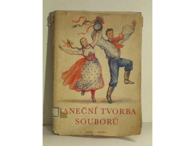 Taneční tvorba souborů : sborník nejlepších choreografických prací na celost. festivalu Lidové umělecké tvořivosti v Brně 1953