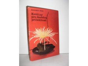 Květiny pro každou příležitost-jak darovat, upravit a ošetřovat řezané květiny (1975)