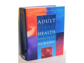 Principles and Practice of Adult Health Nursing