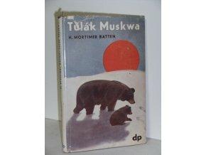 Tulák Muskwa-Životní román kanadského černého medvěda (1939)