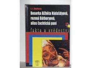 Bosorka Alžběta Nádašdyová, rozená Báthoryová, alias, Čachtická paní