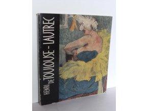 Henri de Toulouse-Lautrec : Monografie