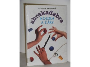 Abrakadabra : kouzla a čáry