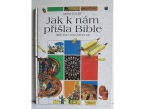 Jak k nám přišla Bible : Příběh knihy, která změnila svět