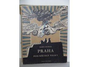 Praha pod křídly války : Báseň