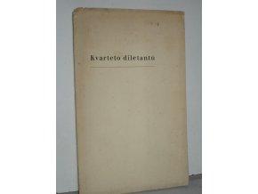 Kvarteto diletantů : Poučné povídání o jeho radostech a strastech