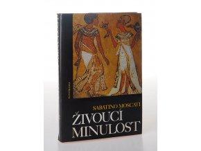 Živoucí minulost : aspekty a problémy, charakteristické rysy a ponaučení z každodenního života ve starověkém světě