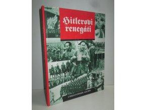 Hitlerovi renegáti : cizinci ve službách Třetí říše