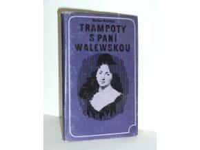 Trampoty s paní Walewskou