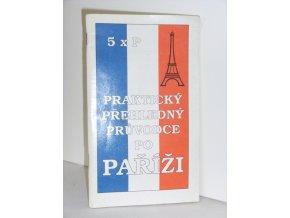 Praktický přehledný průvodce po Paříži : 5x P