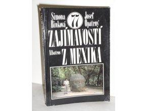 77 zajímavostí z Mexika : pro čtenáře od 12 let