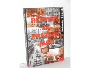 Rekviem za Pražské jaro : důvěrná informace o přípravě a provedení srpnové intervence varšavské pětky v Československu 1968