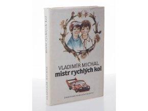 Mistr rychlých kol : kniha pro děti a mládež