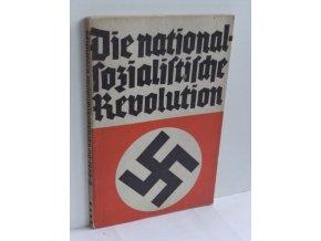 Die nationalsozialistische Revolution. Tatsachen und Urkunden, Reden und Schilderungen 1. August 1914 bis 1. Mai 1933.