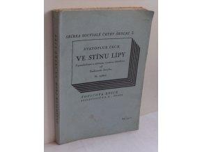 Ve stínu lípy ; Živé dílo Svatopluka Čecha (1946)