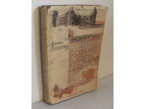 Robert Peckham : smutný příběh Roberta Peckhama z Denhamu, Buckinghamshire, bývalého poslance, rytíře a tajného rady královny Marie, z jeho vlastního vyprávění společně s různými verši, listy a papíry a po jeho smrti v Římě v r