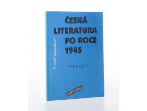Česká literatura po roce 1945 z ptačí perspektivy : pro studenty 4. ročníků středních škol