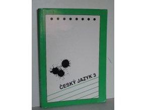 Český jazyk 3 : alternativní učebnice pro 3. ročník středních škol (1993)
