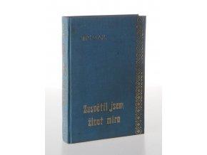 Zasvětil jsem život míru : životopis Edvarda Beneše (1948)