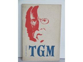 T.G. Masaryk Osvoboditel : Přednáška proslovená 20. září 1946 v Kolíně