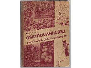 Ošetřování a řez zákrskových stromů ovocných (1943)