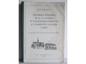 Tiskařská bohemika ze 16.-18. století ve Vatikánské knihovně a v knihovně Angelice v Římě 2.díl