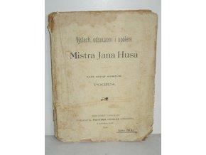 Výslech, odsouzení i upálení Mistra Jana Husa