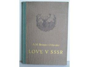 Lovy v SSSR : Lovná zvěř, příroda a způsoby lovu : Lovecké zápisky