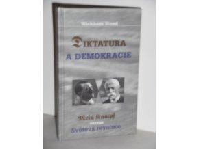 Diktatura a demokracie : Adolf Hitler - Mein Kampf vs. T.G. Masaryk - Světová revoluce