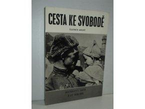Cesta ke svobodě : historická fakta z let 1938-1945