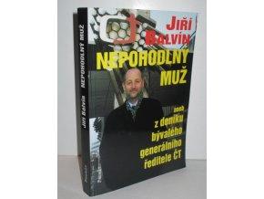 Nepohodlný muž, aneb, Z deníku odvolaného generálního ředitele ČT