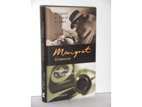 Maigret a lupič kliďas : Maigret a informátor