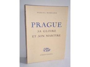 Prague sa gloire et son martyre