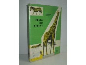 Cesta do Afriky : Vypravuje ředitel Drážďanské zoologické zahrady
