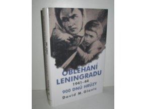 Obléhání Leningradu 1941-44 : devět set dnů hrůzy