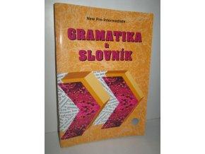 Gramatika a slovník : new pre-intermediate
