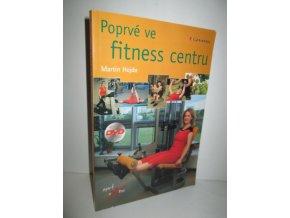 Poprvé ve fitness centru + DVD